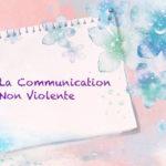 La Communication Non Violente (CNV)